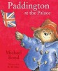 BOND, MICHAEL : Paddington at the Palace / HarperCollinsChildren'sBooks, 2015