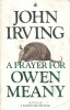 IRVING, JOHN : A Prayer for Owen Meany / Black Swan, 1990