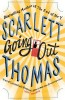 THOMAS, SCARLETT : Going Out / Canongate Books, 2012