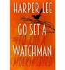 LEE, HARPER : Go Set A Watchman / William Heinemann, 2015