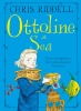 RIDDELL, CHRIS : Ottoline at Sea / Macmillan Children's Books, 2015