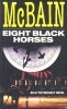 McBAIN, ED : Eight Black Horses / Pan, 1987