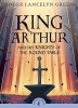 GREEN, ROGER LANCELYN - ALMOND, DAVID (INTRODUCTION) : King Arthur and His Knights of the Round Table / Puffin Classics, 2015