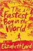 LAIRD, ELIZABETH : The Fastest Boy in the World / Macmillan Children's Books, 2014