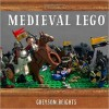 BEIGHTS, GREYSON : Medieval LEGO / No Starch Press, 2015