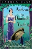DUNN, CAROLA : Anthem for Doomed Youth / Robinson, 2011