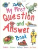 My First Question and Answer Book / Miley Kelly, 2007