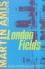 AMIS, MARTIN : London Fields / Vintage, 1999