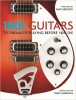 BURROWS, TERRY : 1001 Guitars to Dream of Playing Before You Die / Cassell, 2013
