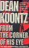 KOONTZ, DEAN R. : From the Corner of His Eye / Headline, 2001
