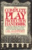 ALLENSWORTH, CARL : The Complete Play Roduction Handbook / Harper&Row, 1964.