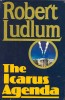 LUDLUM, ROBERT : The Icarus Agenda / Random House, 1987.