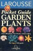 Larousse Pocket Guide - Garden Plants / Larousse, 1995