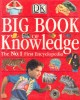 Big Book of Knowledge / Dorling Kindersley, 2008