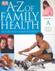 A-Z of Family Health - Vol 1 / Dorling Kindersley, 2005