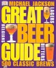 JACKSON, MICHAEL : Great Beer Guide / Dorling Kindersley, 2006