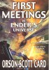 CARD, ORSON SCOTT : First Meetings in Ender's Universe / Tor, 2007