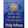 PULLMAN, PHILIP : His Dark Materials Trilogy (Northern Lights, The Subtle Knife, The Amber Spyglass) / Scholastic, 2007