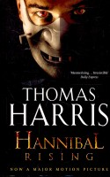 HARRIS, THOMAS : Hannibal Rising / W. Heinemann, 2006