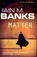 BANKS, IAIN M. : Matter / Orbit, 2009