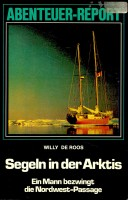 ROOS, WILLY DE : Segeln in der Arktis / Librairie Arthaud, 1982