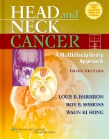 HARRISON, LOUIS B. - SESSIONS, ROY B. - HONG, WAUN KI : Head and Neck Cancer - A Multidisciplinary Approach / Lippincott Williams & Wilkins, 2009.