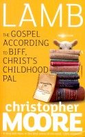 MOORE, CHRISTOPHER : Lamb - The Gospel According to Biff, Christ's Childhood Pal / Orbit Books, 2009