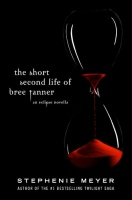 MEYER, STEPHENIE : The Short Second Life of Bree Tanner - An Eclipse Novella / Atom Books, 2010