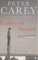 CAREY, PETER : Collected Stories / Faber, 1996
