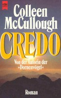 McCULLOUGH, COLLEEN : Credo (Eredeti cím: A Creed For The Third Millenium) / Heyne, 1988.