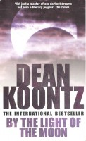 KOONTZ, DEAN : By the Light of the Moon / Headline, 2005