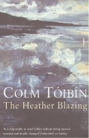 TÓIBIN, COLM  : The Heather Blazing  / Picador, 2001