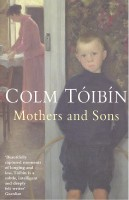 TÓIBIN, COLM  : Mothers and Sons / Picador, 2010