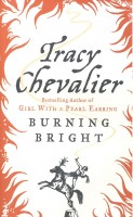 CHEVALIER, TRACY  : Burning Bright  / Quality Paperbacks Direct, 2007