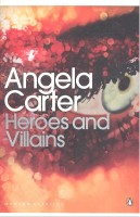 CARTER, ANGELA : Heroes and Villains / Penguin Modern Classics, 2010