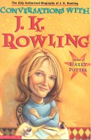 FRASER, LINDSEY : Conversations with J. K. Rowling / Scholastic, 2001