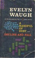 WAUGH, EVELYN : A Handful of Dust; Decline and Fall / Laurel, 1956