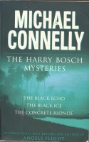 CONNELLY, MICHAEL : The Harry Bosch Mysteries: The Black Echo - The Black Ice - The Concrete Blonde / Orion, 2005