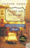 HARRIS, JOANNE : The Girl with No Shadow / Harper Perennial, 2009