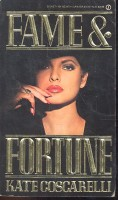 COSCARELLI, KATE : Fame and Fortune / Signet, 1985