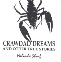 SHOAF, MELINDA : Crawdad dreams and other true stories / The King's Press, 2003
