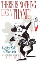FRANCIS, CLIVE : There Is Nothing Like A Thane - A Lighter Side Of Macbeth / Thomas Dunne Books, 2003