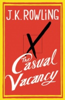 ROWLING, J. K. : The Casual Vacancy / Little, Brown, 2012