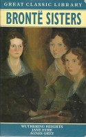 BRONTE SISTERS : Wuthering Heights - Jane Eyre  - Agnes Grey / Chancellor Press, 1998