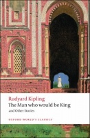 KIPLING, RUDYARD : The Man Who Would Be King / Oxford Paperbacks, 2008