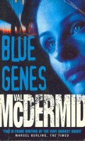 McDERMID, VAL : Blue Genes / Harper Collins, 1999