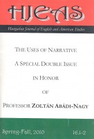 HJEAS - Hungarian Journal of English and American Studies 16.1-2 - The Uses of Narrative - A Special Double Issue on Honor of Professor Zoltán Abádi-Nagy    / IEAS, 2010