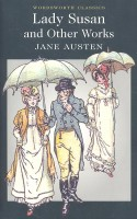 AUSTEN, JANE : Lady Susan and Other Works / Wordsworth, 2013
