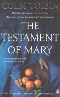 TÓIBÍN, COLM : The Testament of Mary / Penguin, 2013