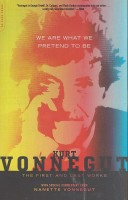 VONNEGUT, KURT : We Are What We Pretend to Be: The First and Last Works / Da Capo Press, 2012